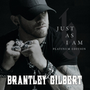 Just As I Am (Platinum Edition)/Brantley Gilbert