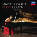 Maria Perrotta Plays Chopin/Maria Perrotta