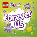 Forever Us/LEGO Friends