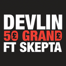 50 Grand (feat. Skepta)/Devlin