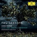 New Seasons - Glass, Pärt, Kancheli, Umebayashi/Gidon Kremer, Kremerata Baltica