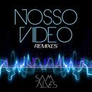Nosso Vídeo Remixes (Remix)/Sam Alves