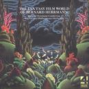 The Fantasy Film World Of Bernard Herrmann/The National Philharmonic Orchestra, Bernard Herrmann