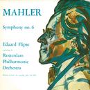 Mahler: Symphony No.6/Rotterdam Philharmonic Orchestra, Eduard Flipse