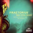 Praetorius/Balthasar-Neumann-Chor, Balthasar-Neumann-Ensemble, Pablo Heras-Casado