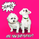 Are You Satisfied?/Slaves