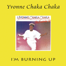 I'm Burning Up/Yvonne Chaka Chaka