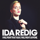 I Will Fight That Man. I Will Fight Anyone./Ida Redig