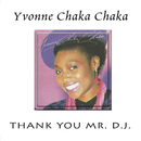 Thank You Mr. D.J/Yvonne Chaka Chaka