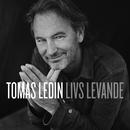 Livs levande/Tomas Ledin