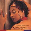 Kwenzenjani?/Yvonne Chaka Chaka