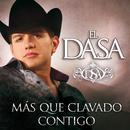 Más Que Clavado Contigo/El Dasa