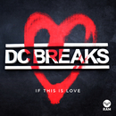 If This Is Love/DC Breaks