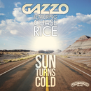 Sun Turns Cold (feat. Chase Rice)/Gazzo