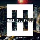 Make You Proud (The Remixes)/HEDEGAARD