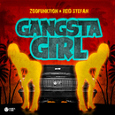 Gangsta Girl (Original Mix)/Reid Stefan, ZooFunktion