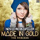 Made In Gold (The Remixes)/Nova Rockafeller