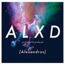 ALXD/[Alexandros]