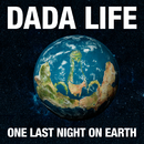 One Last Night On Earth/Dada Life