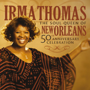 The Soul Queen Of New Orleans: 50th Anniversary Celebration/Irma Thomas