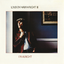 I'm Alright/Loudon Wainwright III