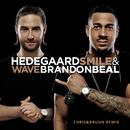 Smile & Wave (Chris&Bruun Remix)/HEDEGAARD, Brandon Beal