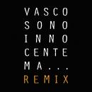 Sono Innocente Ma...Remix/Vasco Rossi