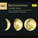Rachmaninov: The Operas (Aleko; The Miserly Knight; Francesca da Rimini)/Göteborgs Symfoniker, Neeme Järvi