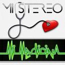 Mi Medicina/Mi Stereo