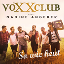 So wie heut (feat. Nadine Angerer)/Voxxclub
