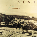A nos amours/Kent