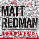 Unbroken Praise (Live)/Matt Redman