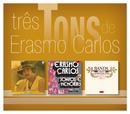 Três Tons De Erasmo Carlos/Erasmo Carlos