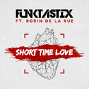 Short Time Love (feat. Robin De la Rue)/Funktastix