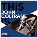 This Is John Coltrane/ジョン・コルトレーン