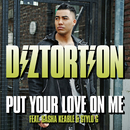 Put Your Love On Me (Stylo G Mix) (feat. Sasha Keable, Stylo G)/Diztortion