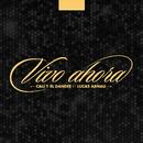 Vivo Ahora (feat. Lucas Arnau)/Cali Y El Dandee
