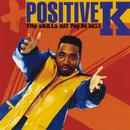 The Skills Dat Pay Da Bills/Positive K