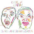 Cheer Up London (Remix)/Slaves, Mike Skinner, Jammer
