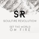 Set The World On Fire/Soulfire Revolution