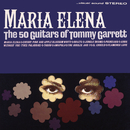 Maria Elena/The 50 Guitars Of Tommy Garrett
