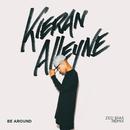 Be Around (Zed Bias Remix) (feat. Reem Riches)/Kieran Alleyne