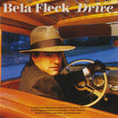 Drive (feat. Sam Bush, Jerry Douglas, Stuart Duncan, Mark O'Connor, Tony Rice, Mark Schatz)/Béla Fleck