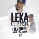 Ella Quiere Hmm... Haa... Hmm EP/Leka El Poeta