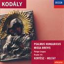 Kodály: Psalmus Hungaricus; Missa Brevis, etc./Lajos Kozma, London Symphony Orchestra, István Kertész, Brighton Festival Chorus, Laszlo Heltay