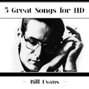 5 Great Songs For HD (Bill Evans Edition)/Bill Evans