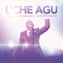 The Glory Experience (Live In Houston)/Uche Agu