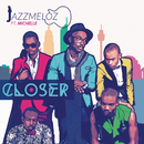 Closer (feat. Michelle)/Jazzmeloz