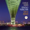 Tokyo Adagio/Charlie Haden & Gonzalo Rubalcaba