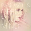 Open Your Mind/Naomie K